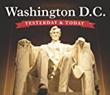 img - for Yesterday & Today: Washington D.C. book / textbook / text book