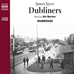 Dubliners (Naxos Edition) (       UNABRIDGED) by James Joyce Narrated by Jim Norton