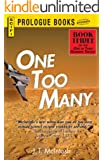 One Too Many: Book Three in the One in Three Hundred Trilogy (Prologue Science Fiction)