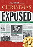 The Onion Presents: Christmas Exposed (Onion Ad Nauseam)