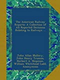 img - for The American Railway Reports: A Collection of All Reported Decisions Relating to Railways ... book / textbook / text book