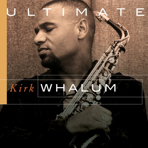 Ultimate Kirk Whalum artwork