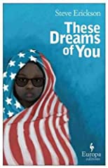These Dreams of You (Publication) [ THESE DREAMS OF YOU (PUBLICATION) BY Erickson, Steve ( Author ) Jan-31-2012