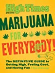 Marijuana for Everybody!: The Officia...