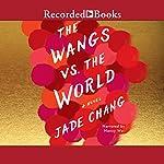 The Wangs vs. the World | Jade Chang