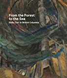 img - for From the Forest to the Sea: Emily Carr in British Columbia by Sarah Milroy (2015-04-07) book / textbook / text book