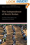 The Independence of South Sudan: The...