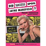 Did Success Spoil Jayne Mansfield?: Her Life in Pictures & Text ~ Frank Ferruccio