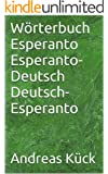 W�rterbuch Esperanto Esperanto-Deutsch Deutsch-Esperanto