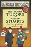 Terry Deary The Terrible Tudors AND The Slimy Stuarts (Horrible Histories Collections)