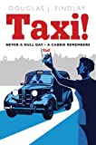 Taxi!: Never a Dull Day - A Cabbie Remembers
