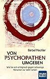 Image de Von Psychopathen umgeben. Wie Sie sich erfolgreich gegen schwierige Menschen zur Wehr setzen
