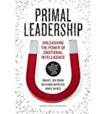 img - for [ PRIMAL LEADERSHIP: UNLEASHING THE POWER OF EMOTIONAL INTELLIGENCE ] By Goleman, Daniel ( Author) 2013 [ Paperback ] book / textbook / text book