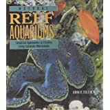 Natural Reef Aquariums: Simplified Approaches to Creating Living Saltwater Microcosmsby John H. Tullock