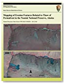 Mapping of Erosion Features Related to Thaw of Permafrost in the Noatak National Preserve, Alaska (Natural Resource Data Series NPS/ARCN/NRDS?2012/248)