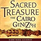 Sacred Treasure - The Cairo Genizah: The Amazing Discoveries of Forgotten Jewish History in an Egyptian Synagogue Attic Hörbuch von Mark Glickman Gesprochen von: Mark Glickman