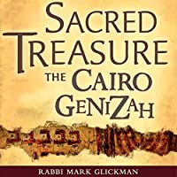 Sacred Treasure - The Cairo Genizah: The Amazing Discoveries of Forgotten Jewish History in an Egyptian Synagogue Attic (       UNABRIDGED) by Mark Glickman Narrated by Mark Glickman