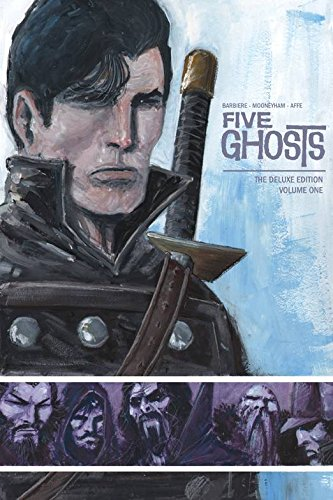 Five Ghosts Deluxe Edition Volume 1