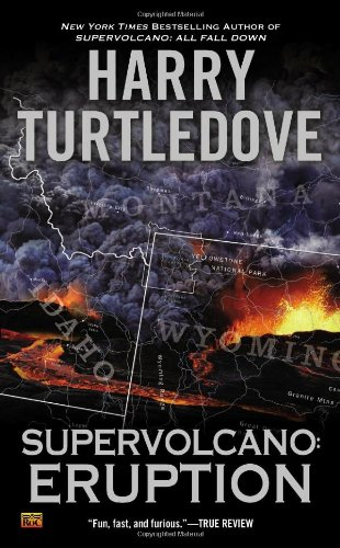Supervolcano: Eruption: Harry Turtledove: 9780451413666: Amazon.com: Books