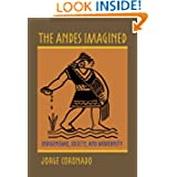 The Andes Imagined: Indigenismo, Society, and Modernity (Pitt Illuminations)