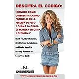 Descifra El Codigo: Conoce Como Obtener Tu Maximo Potencial En La Perdida De Peso Y Quema La Grasa De Manera Efectiva...