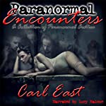 Paranormal Encounters | Carl East