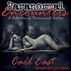 Paranormal Encounters | [Carl East]