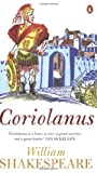Coriolanus (Penguin Shakespeare) (0141016493) by Shakespeare, William