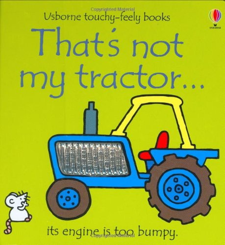That's Not My Tractor (Usborne Touchy Feely Books)