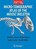 img - for Micro-Tomographic Atlas of the Mouse Skeleton book / textbook / text book