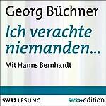 Ich verachte niemanden… | Georg Büchner