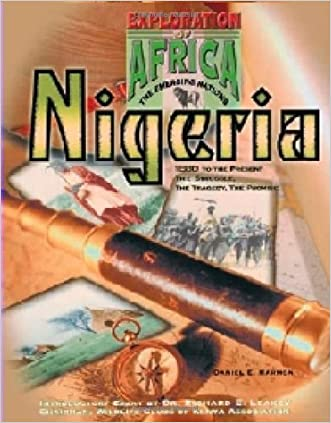 Nigeria: 1880 To the Present : The Struggle, the Tragedy, the Promise (Exploration of Africa: the Emerging Nations)