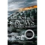 A Feast for Crows (A Song of Ice and Fire, Book 4) ~ George R. R. Martin