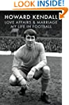 Love Affairs and Marriage: My Life in...