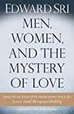img - for Men, Women, and the Mystery of Love: Practical Insights from John Paul II s Love and Responsibility book / textbook / text book