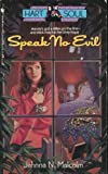 Speak No Evil (Hart and Soul, No 3) (0553280775) by Jahnna N. Malcolm