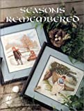 img - for Seasons Remembered (Leisure Arts Presents Christmas Remembered, Bk. 9) book / textbook / text book