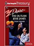 The Outlaw Jesse James (Silhouette Desire)