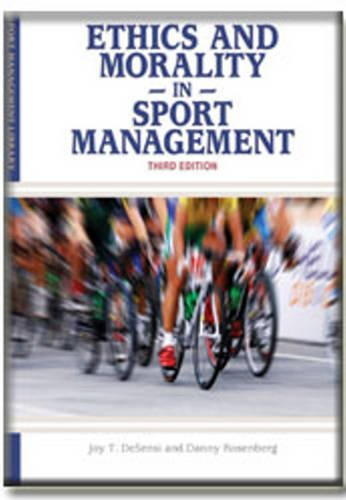 Ethics and Morality in Sport Management (Sport Management...
