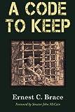 A Code To Keep: The True Story of America's Longest-Held Civilian POW in the Vietnam War (Hellgate Memories Series)