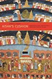 Aisha&#039;s Cushion: Religious Art, Perception, and Practice in Islam