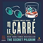 The Secret Pilgrim: A George Smiley Novel (       UNABRIDGED) by John le Carre Narrated by Michael Jayston