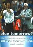 Blue Tomorrow Chelsea FC: The Footbal...