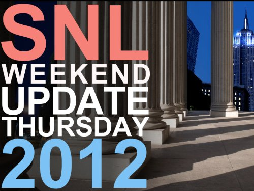 Weekend Update Thursday 2012