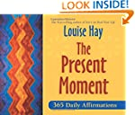 The Present Moment: 365 Daily Affirma...