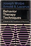 img - for Behavior Therapy Techniques; a Guide to the Treatment of Neuroses book / textbook / text book