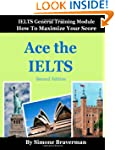 Ace the IELTS: IELTS General Module -...