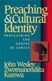 Preaching & Cultural Identity: Proclaiming the Gospel in Africa