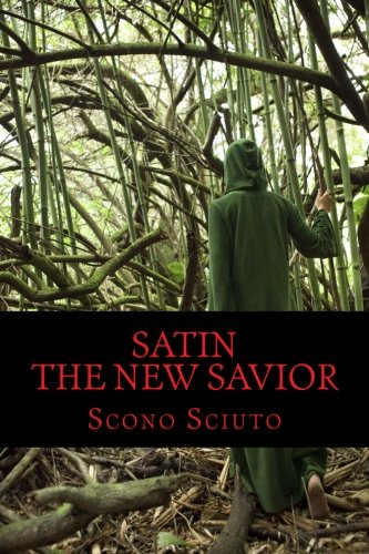 Satin: The New Savior: Scono Sciuto: 9781482634341: Amazon.com: Books