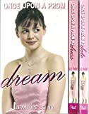 img - for Once Upon a Prom Complete Set, Books 1-3: Dream, Dress, Date book / textbook / text book